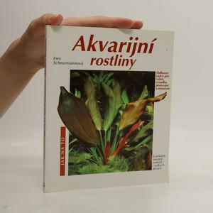 náhled knihy - Akvarijní rostliny : odborný rádce pro výběr, výsadbu, pěstování a množení