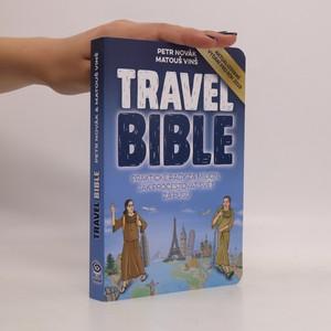 náhled knihy - Travel bible : praktické rady za milion, jak procestovat svět za pusu