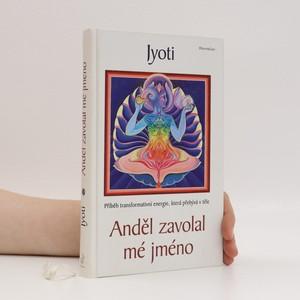 náhled knihy - Anděl zavolal mé jméno. Příběh transformativní energie, která přebývá v těle