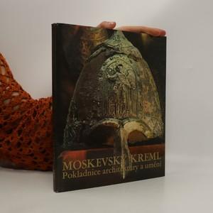 náhled knihy - Moskevský Kreml. Pokladnice architektury a umění