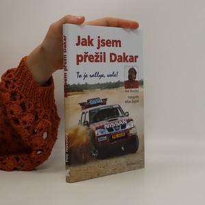 náhled knihy - Jak jsem přežil Dakar. To je rallye, vole!