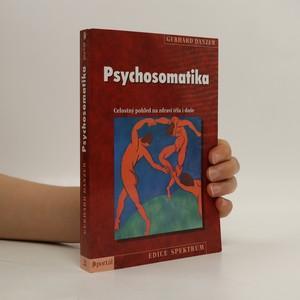 náhled knihy - Psychosomatika : celostný pohled na zdraví těla i duše
