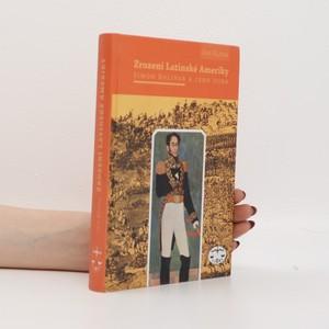 náhled knihy - Zrození Latinské Ameriky : Simón Bolívar a jeho doba