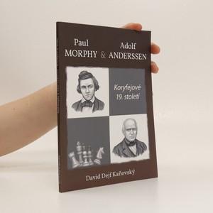 náhled knihy - Paul Morphy & Adolf Anderssen : koryfejové 19. století