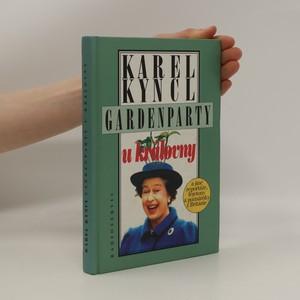 náhled knihy - Gardenparty u královny : a jiné reportáže, fejetony a poznámky z Británie
