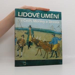 náhled knihy - Lidové umění z Čech, Moravy a Slezka