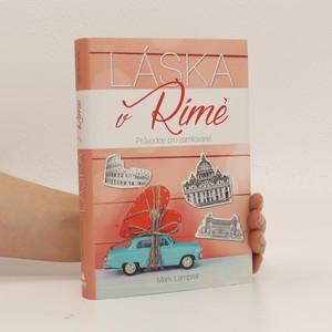 náhled knihy - Láska v Římě : průvodce pro zamilované