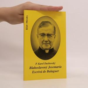 náhled knihy - Blahoslavený Josemaría Escrivá de Balaguer 1902-1975