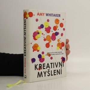 náhled knihy - Kreativní myšlení : vybojujte si tvůrčí prostor ve světě rozvrhů, rozpočtů a šéfů