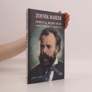 náhled knihy - Spirituál bílého muže, aneb, Dvořák v Americe
