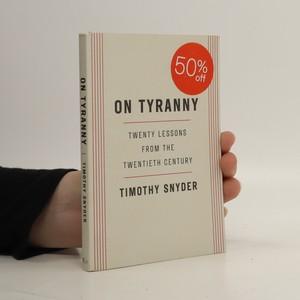 náhled knihy - On tyranny : twenty lessons from the twentieth century