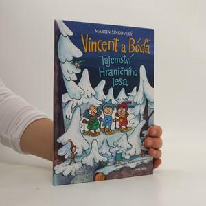 náhled knihy - Vincent a Bóďa. Tajemství Hraničního lesa.
