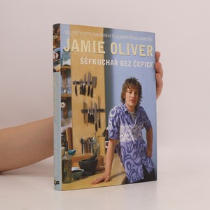 náhled knihy - Jamie Oliver. Šéfkuchař bez čepice
