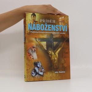 náhled knihy - Příběh náboženství : přehledná historie hlavních světových vyznání
