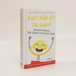 náhled knihy - Život může být tak snadný : nejlepší manuál pro zdravý a šťastný život