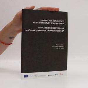 náhled knihy - Preventivní konzervace: moderní postupy a technologie / Präventive Konservierung: moderne Verfahren und Technologien