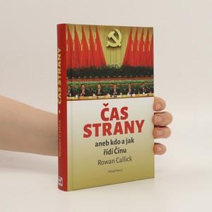 náhled knihy - Čas strany, aneb, Kdo a jak řídí Čínu