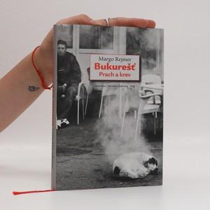 náhled knihy - Bukurešť. Prach a krev