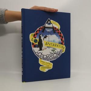 náhled knihy - A jako Antarktida : pohled z druhé strany