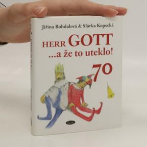 náhled knihy - Herr Gott...a že to uteklo!