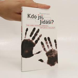 náhled knihy - Kdo jsi, Jidáši? : vrah, zrádce, provokatér, kolaborant, oběť spiknutí, nebo přítel?