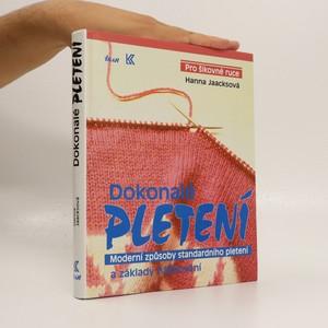 náhled knihy - Dokonalé pletení - Moderní způsoby standardního pletení a základy háčkování