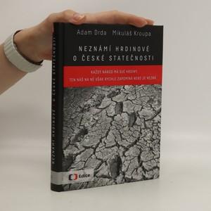 náhled knihy - Neznámí hrdinové: o české statečnosti