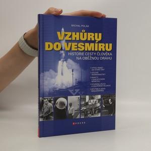 náhled knihy - Vzhůru do vesmíru : historie cesty člověka na oběžnou dráhu