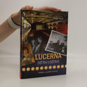 náhled knihy - Lucerna : její čas a její lidé : příběhy z pražské Lucerny