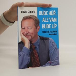 náhled knihy - Bude hůř, ale vám bude líp : vše je jen o úspěšné komunikaci