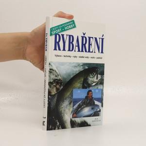 náhled knihy - Rybaření : výbava, techniky, ryby, sladké vody, moře, pobřeží