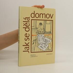 náhled knihy - Jak se dělá domov : pro čtenáře od 13 let