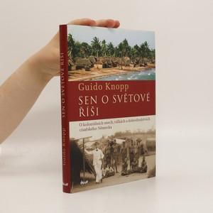 náhled knihy - Sen o světové říši. O koloniálních snech, válkách a dobrodružstvích císařského Německa