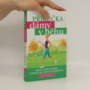 náhled knihy - Příručka dámy v běhu : Jediný osobní trenér, kterého kdy budete potřebovat