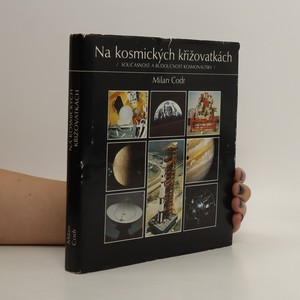 náhled knihy - Na kosmických křižovatkách : současnost a budoucnost kosmonautiky