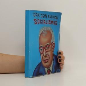 náhled knihy - Jak jsme budovali socialismus