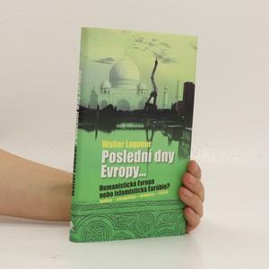 náhled knihy - Poslední dny Evropy. Humanistická Evropa nebo islamistická Eurábie?