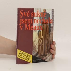 náhled knihy - Své sukně jsem nechala v Meaux