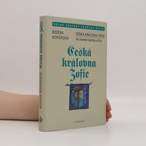 náhled knihy - Česká královna Žofie : ve znamení kalicha a kříže