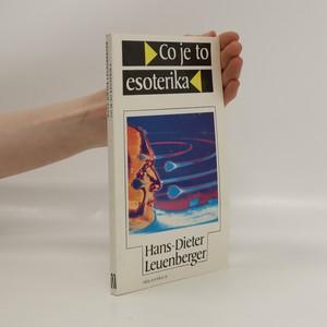 náhled knihy - Co je to esoterika : úvod do esoterního myšlení a jazyka