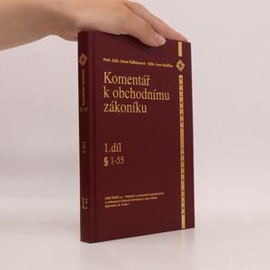 náhled knihy - Komentář k obchodnímu zákoníku. 1. část, § 1-55
