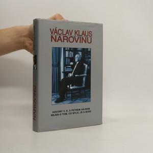náhled knihy - Václav Klaus narovinu. Hovory V. K. s Petrem Hájkem nejen o tom, co bylo, je a bude