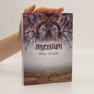 náhled knihy - Mycelium. Kniha pátá. Hlasy a hvězdy