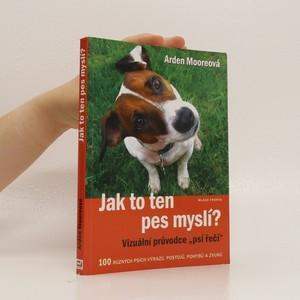 náhled knihy - Jak to ten pes myslí? : vizuální průvodce