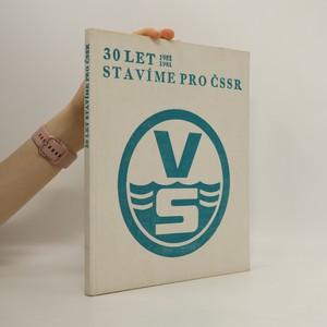 náhled knihy - 30 let stavíme pro ČSSR. 1951-1981