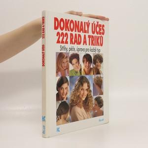 náhled knihy - Dokonalý účes 222 rad a triků. Střihy, péče, úprava pro každý typ