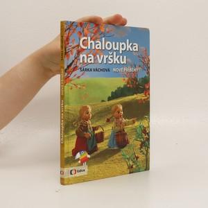 náhled knihy - Chaloupka na vršku : nové příběhy