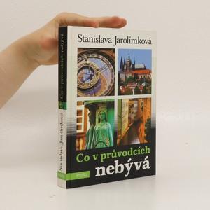 náhled knihy - Co v průvodcích nebývá, aneb, Historie Prahy k snadnému zapamatování