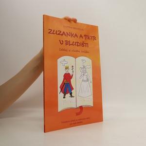 náhled knihy - Zuzanka a Petr v bludišti : udělej si vlastní knížku : pohádkový příběh se zábavnými úkoly pro malé školáky