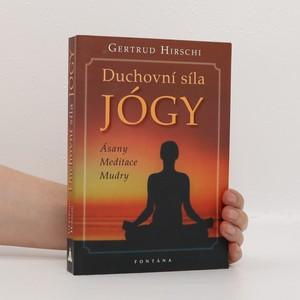 náhled knihy - Duchovní síla jógy : ásany, meditace, mudry